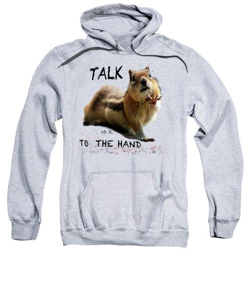 Talk To The Hand Sweatshirt