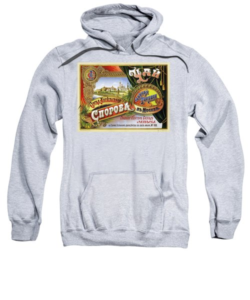 Tea From Sergey Alekseevich Sporov's Moscow Trading House - Vintage Russian Advertising Poster Sweatshirt
