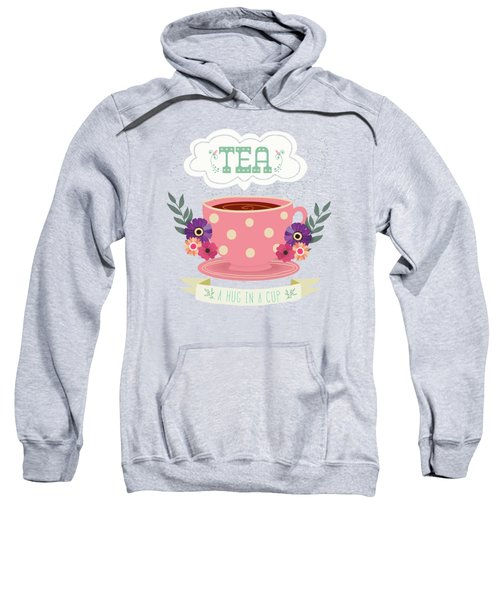 Tea Like A Hug In A Cup Sweatshirt