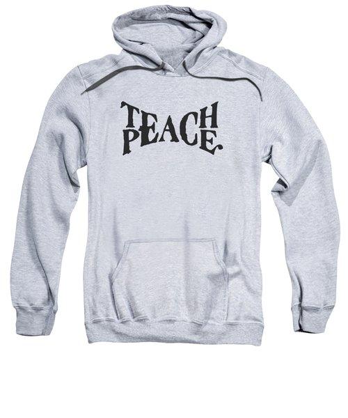 Teach Peace Phrase Typography Wordmark In Old Paint On Distressed Canvas Sweatshirt