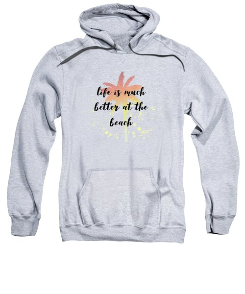 Text Art Better Life - Palm Tree Sweatshirt