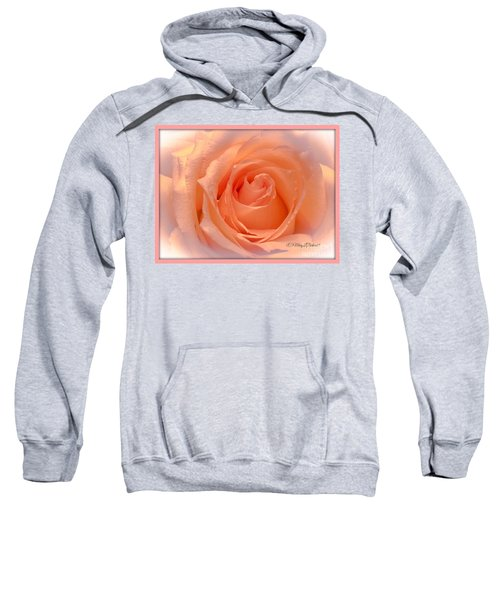 The  Beauty Of A Rose  Copyright Mary Lee Parker 17,  Sweatshirt