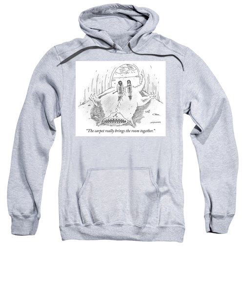 The Carpet Really Brings The Room Together Sweatshirt