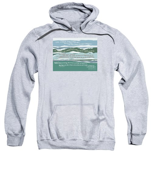 The Earth Does Not Belong To Us Sweatshirt
