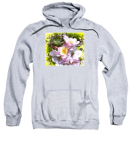 The Frailty Of Summer Roses And Of Love Sweatshirt
