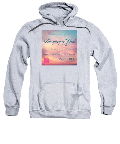The Heavens Declare The Glory Of God Sweatshirt