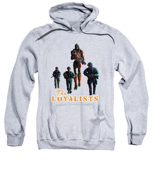 The Loyalists Sweatshirt