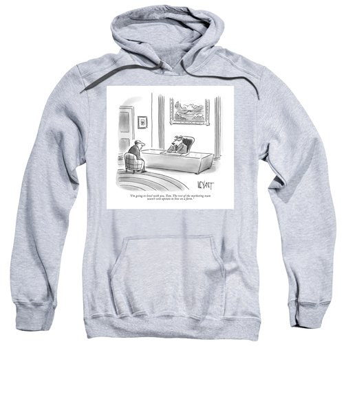 The Rest Of The Marketing Team Was Not Sent Upstate To Live On A Farm Sweatshirt