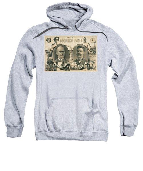 The Socialist Party Presidential Ticket Of 1904 Sweatshirt