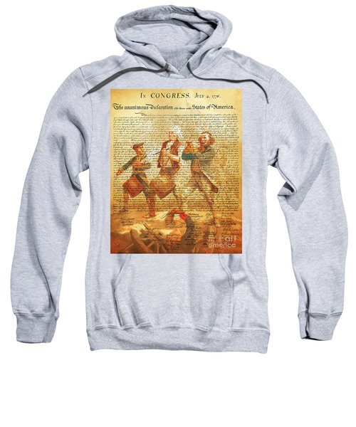 The United States Declaration Of Independence And The Spirit Of 76 20150704v2 Sweatshirt