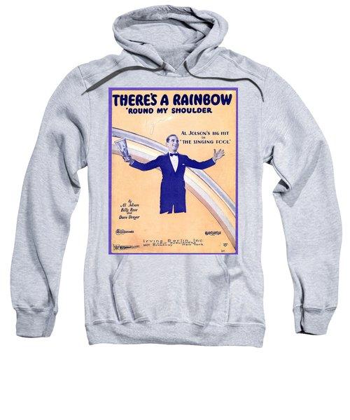 There's A Rainbow Round My Shoulder Sweatshirt