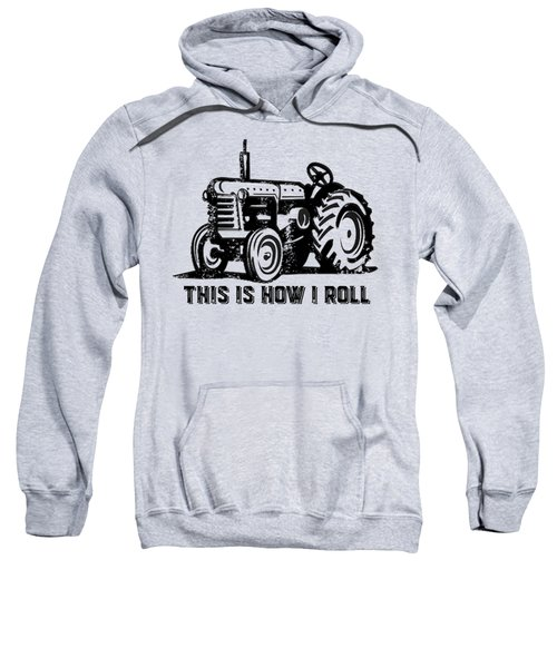 Sweatshirt featuring the digital art This Is How I Roll Tee by Edward Fielding