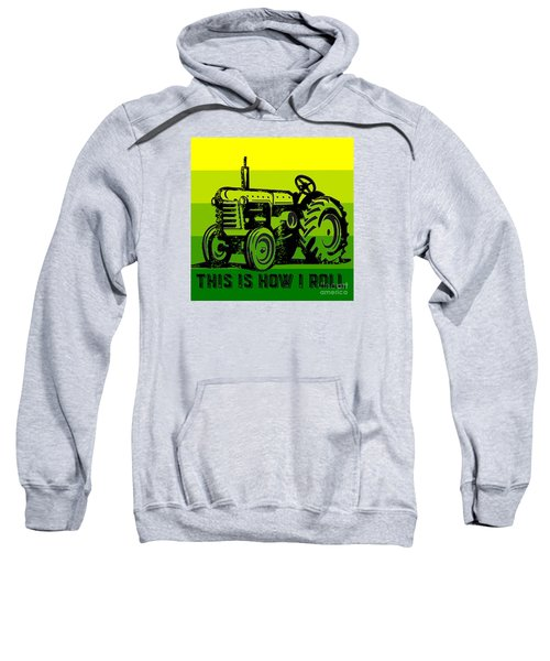 This Is How I Roll Tractor Tee Sweatshirt