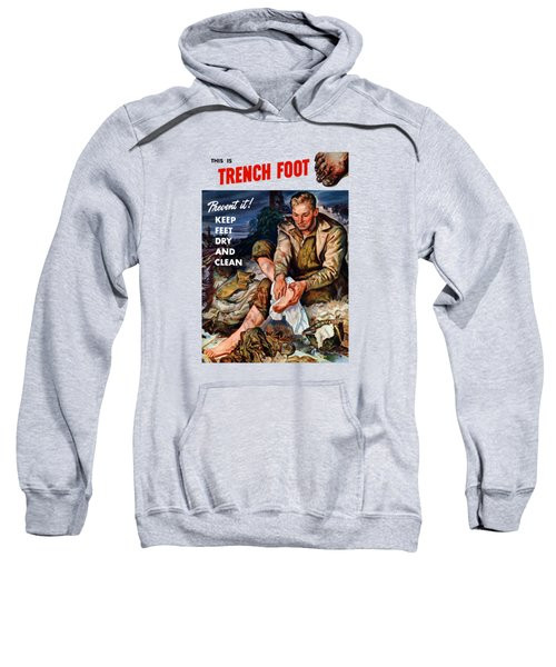This Is Trench Foot - Prevent It Sweatshirt