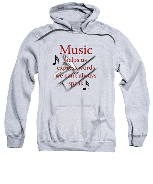 Trombone Music Expresses Words Sweatshirt