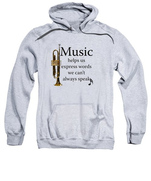 Trumpet Music Expresses Words Sweatshirt