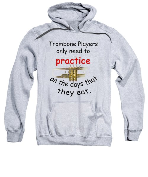 Trumpets Practice When They Eat Sweatshirt