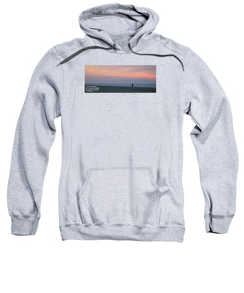 Trust In Dreams... Sweatshirt