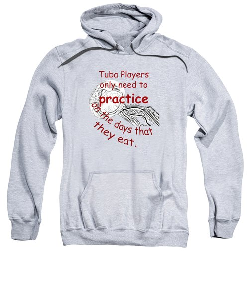 Tubas Practice When They Eat Sweatshirt
