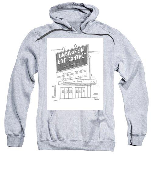 Unbroken Eye Contact The Musical Sweatshirt