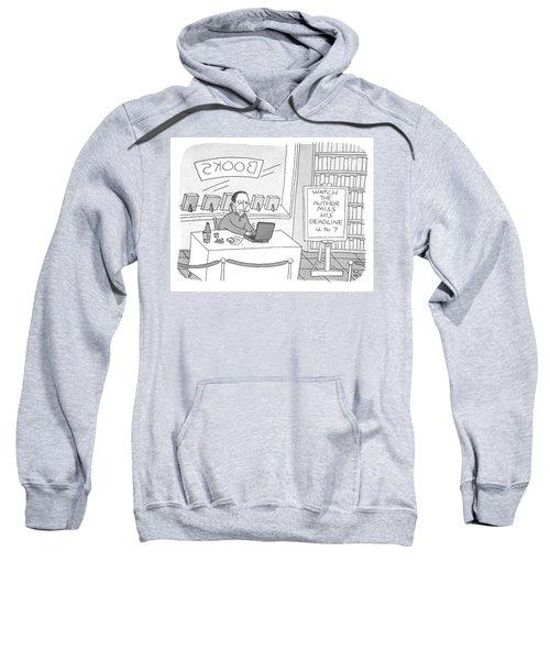 Watch The Author Miss His Deadline Sweatshirt