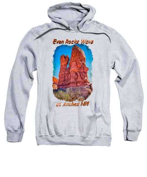 Waving Rock Sweatshirt