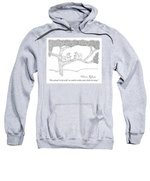 We Could Be Wilder Sweatshirt