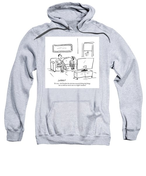 We Hold Our Movie Stars To A Higher Standard Sweatshirt