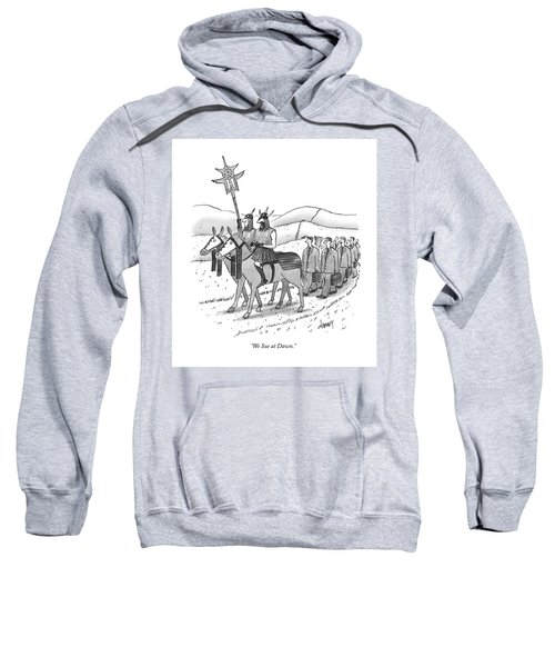 We Sue At Dawn Sweatshirt