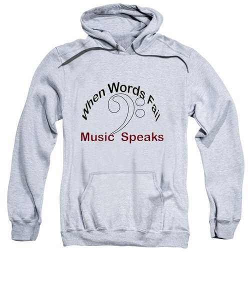When Words Fail Music Speaks Bass Sweatshirt