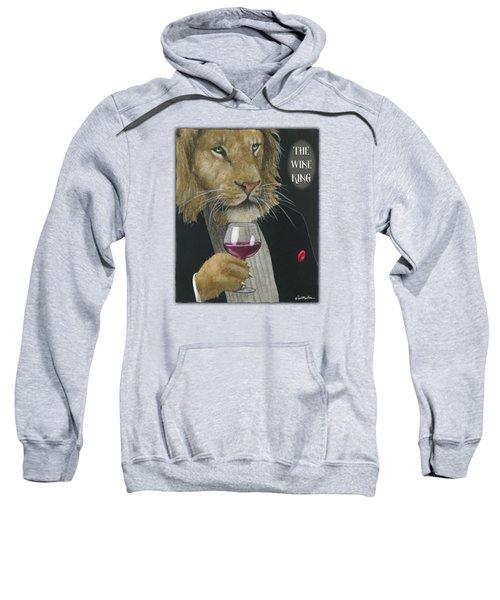 Wine King... Sweatshirt by Will Bullas