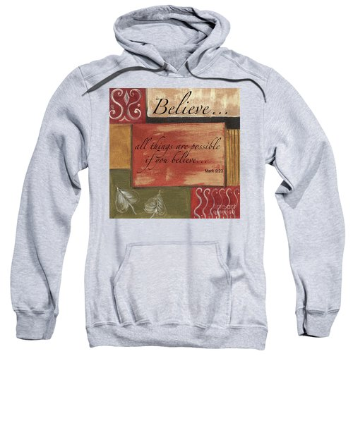 Words To Live By Believe Sweatshirt