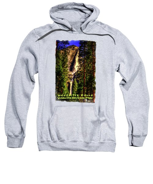 Yosemite Falls Framed By Ponderosa Pines Sweatshirt