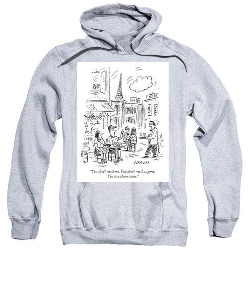 You Are Americans Sweatshirt