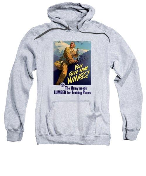 You Give Him Wings - Ww2 Sweatshirt