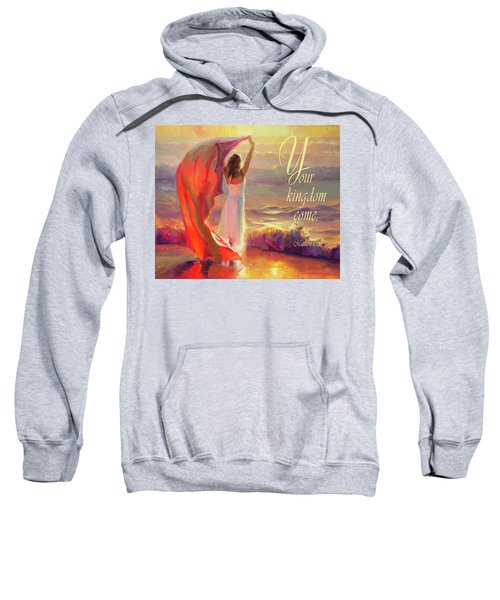 Your Kingdom Come Sweatshirt