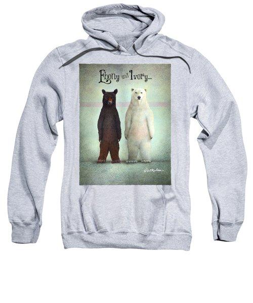 Ebony And Ivory... Sweatshirt