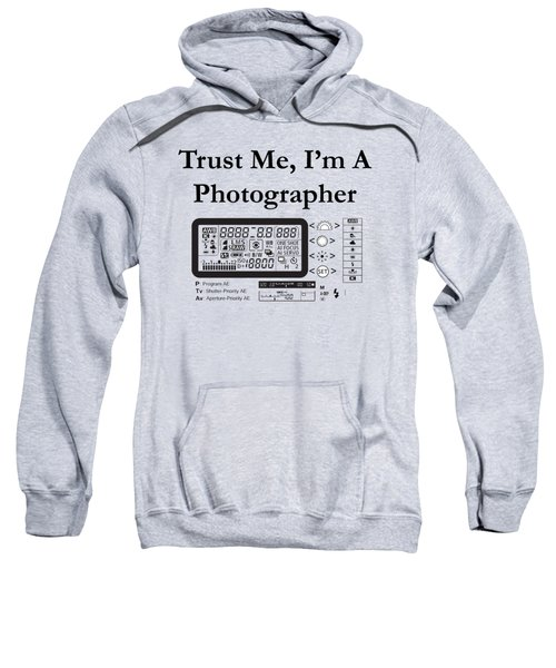 Trust Me I'm A Photographer Sweatshirt