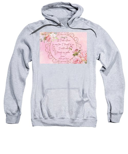 If I Had A Flower Love Artwork Sweatshirt