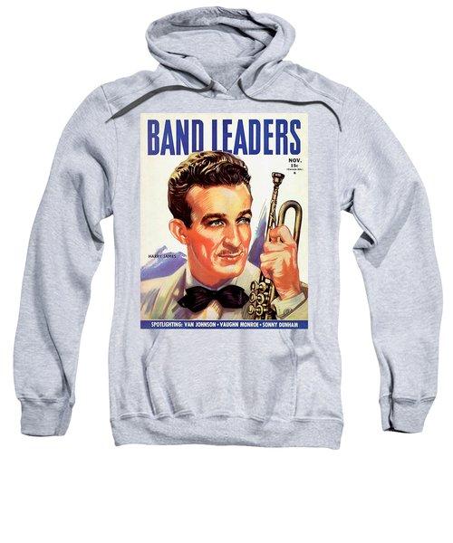 Band Leaders Harry James, 1931 Poster Sweatshirt