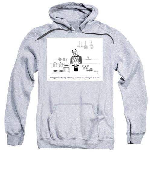 Braising It Is An Art Sweatshirt