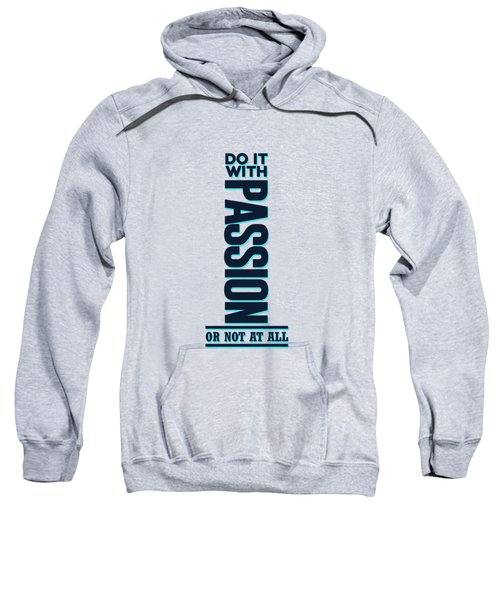 Do It With Passion 2 - Motivational, Inspirational Quotes - Minimal Typography Poster Sweatshirt