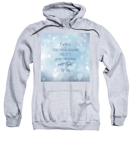 Fight For Your Dreams Sweatshirt