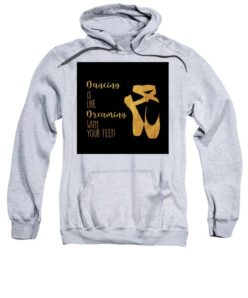 Golden Ballet Shoes And Quote Sweatshirt