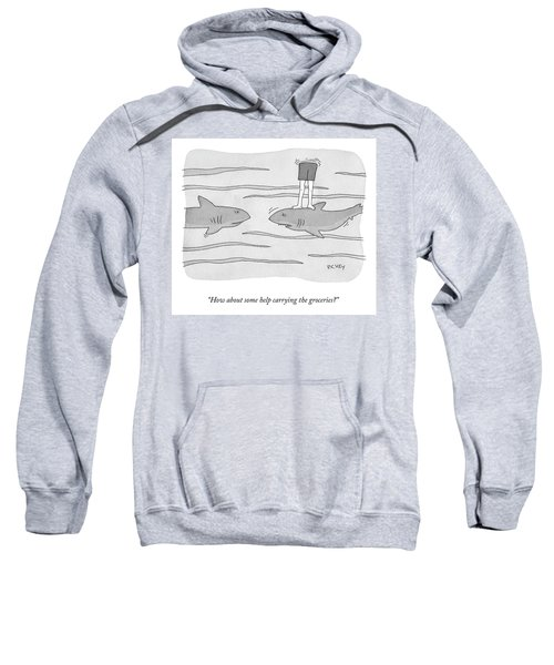 How About Some Help Sweatshirt