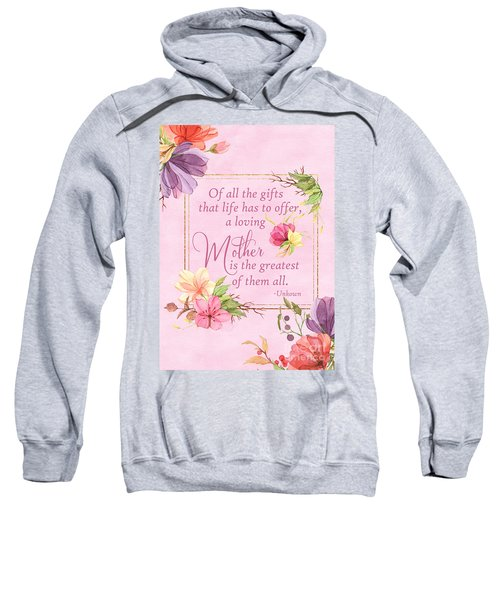 Mother Is The Greatest Gift Sweatshirt