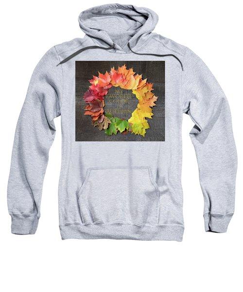 My Favorite Color Is Autumn Sweatshirt