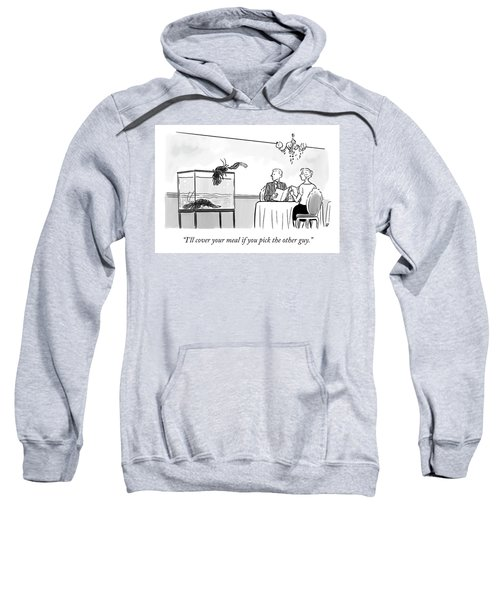 Pick The Other Guy Sweatshirt