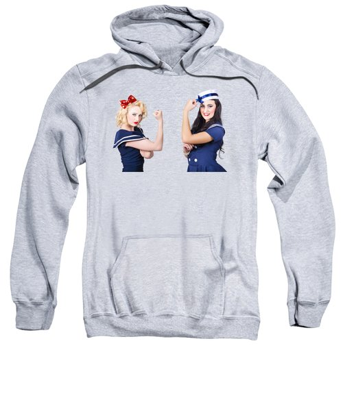 Pin-up Sailor Girls Showing Physical Strength Sweatshirt