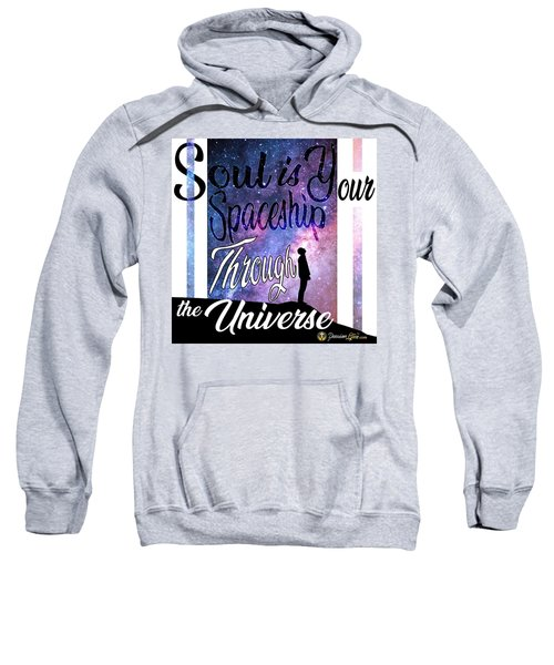 Soul Is Your Spaceship Sweatshirt